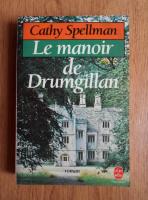 Anticariat: Cathy Spellman - La manoir de Drumgillan