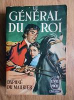 Daphne du Maurier - Le general du roi
