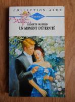 Elizabeth Oldfield - Un moment d'eternite
