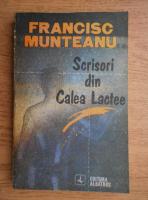 Anticariat: Francisc Munteanu - Scrisori din Calea Lactee