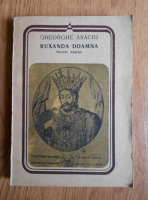Anticariat: Gheorghe Asachi - Ruxanda Doamna. Nuvele istorice