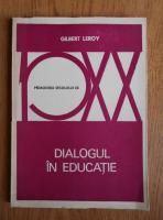 Anticariat: Gilles Leroy - Dialogul in educatie