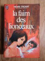 Anticariat: Henri Troyat - Les Eygletiere. La faim des lionceaux