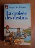 Jacqueline Briskin - La croisee des destins