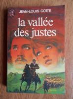 Anticariat: Jean Louis Cotte - La vallee des justes