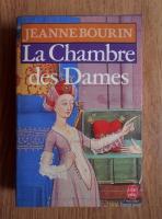 Anticariat: Jeanne Bourin - La Chambre des dames