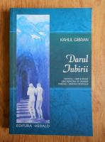 Kahlil Gibran - Darul iubirii