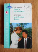 Kate Hathaway, Betty Neels - Enquete aux urgences. Une decision risquee