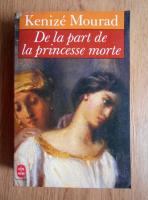 Kenize Mourad - De la part de la princesse morte