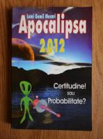 Anticariat: Lemi Gemil Mecari - Apocalipsa 2012. Certitudine sau posibilitate?
