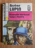 Anticariat: Maurice Leblanc - Arsene Lupin. Diamantul blestemat, lampa ebraica