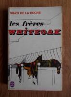 Anticariat: Mazo de la Roche - Les freres Whiteoak