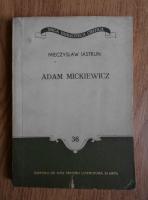 Anticariat: Mieczyslaw Iastrun - Adam Mickiewicz