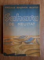 Anticariat: Nikolaus Benjamin Richter - Sahara de neuitat. Un pictor si om de stiinta prin desertul neexplorat