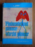 Anticariat: P. Lepadat - Tromboembolismul pulmonar, infarctul pulmonar