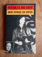 Patricia Hearst - Mon voyage en enfer