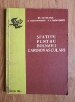 St. Gavrilescu - Sfaturi pentru bolnavii cardiovasculari