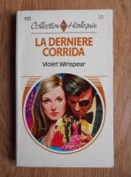 Anticariat: Violet Winspear - La derniere corida