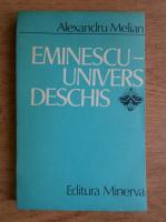 Anticariat: Alexandru Melian - Eminescu, univers deschis