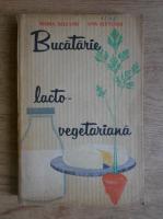 Anticariat: Ana Elenescu, Maria Deleanu - Bucatarie lacto-vegetariana