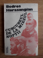 Anticariat: Bedros Horasangian - Curcubeul de la miezul noptii