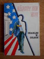 Charles W. Colson - Nascut din nou