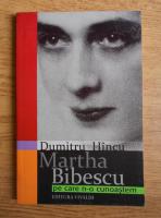 Anticariat: Dumitru Hincu - Martha Bibescu pe care n-o cunoastem