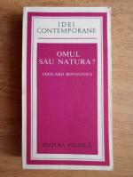 Anticariat: Edouard Bonnefous - Omul sau natura?