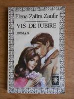 Anticariat: Elena Zafira Zanfir - Vis de iubire
