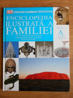 Anticariat: Enciclopedia ilustrata a familiei (volumul 1)