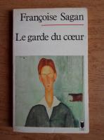 Francoise Sagan - Le garde du coeur