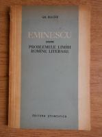Anticariat: Gheorghe Bulgar - Eminescu despre problemele limbii romane literare