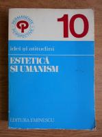 Anticariat: Ion Pascadi - Estetica si umanism