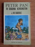 Anticariat: J. M. Barrie - Peter Pan in gradina Kensington