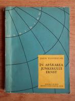 Anticariat: Jakob Wassermann - In apararea junkerului Ernst