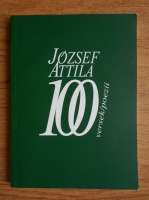 Anticariat: Jozsef Attila - 100 versek-poezii (editie bilingva)