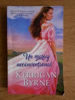 Anticariat: Kerrigan Byrne - Un mariaj neconventional