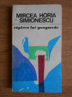 Mircea Horia Simionescu - Rapirea lui Ganymede