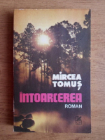Anticariat: Mircea Tomus - Intoarcerea
