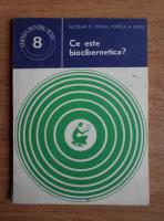 Anticariat: Nicolae N. Mihail - Ce este biocibernetica?