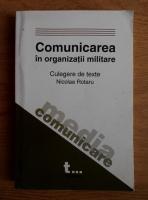 Anticariat: Nicolae Rotaru - Comunicarea in organizatii militare