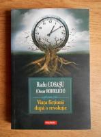 Anticariat: Radu Cosasu - Viata fictiunii dupa o revolutie