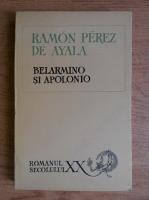 Anticariat: Ramon Perez de Ayala - Belarmino si Apolonio