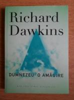 Richard Dawkins - Dumnezeu, o amagire
