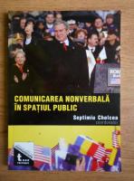 Anticariat: Septimiu Chelcea - Comunicarea nonverbala in spatiul public