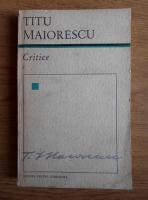 Anticariat: Titu Maiorescu - Critice (volumul 1)