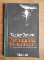 Anticariat: Victor Iancu - Intrebari in asfintit