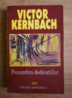 Anticariat: Victor Kernbach - Penumbra dedicatiilor