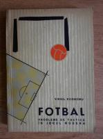 Anticariat: Virgil Economu - Fotbal. Probleme de tactica in jocul modern