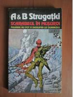 A. B. Strugatki - Scarabeul in musuroi